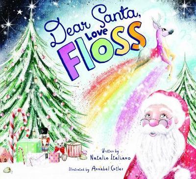 Dear Santa, Love Floss by Natalie Italiano and Illust. by Annabel Cutler
