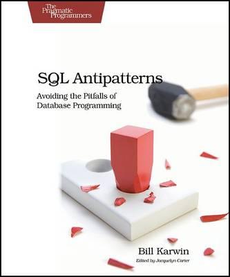 SQL Antipatterns by Bill Karwin