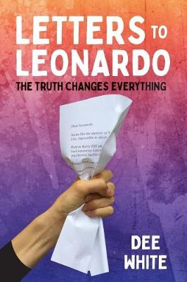 Letters To Leonardo: The Truth Changes Everything book