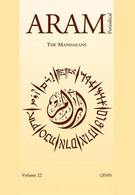 Aram Periodical Aram Periodical. Volume 22 - The Mandaeans Mandaeans v. 22 by