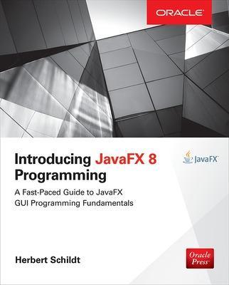 Introducing JavaFX 8 Programming by Herbert Schildt
