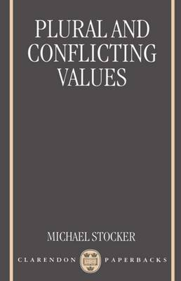 Plural and Conflicting Values by Michael Stocker