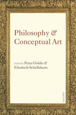 Philosophy and Conceptual Art by Peter Goldie