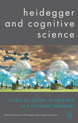 Heidegger and Cognitive Science by Julian Kiverstein