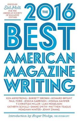 The Best American Magazine Writing 2016 by Sid Holt