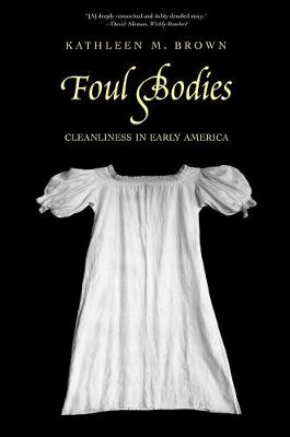 Foul Bodies by Kathleen M. Brown