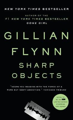 Sharp Objects by Gillian Flynn
