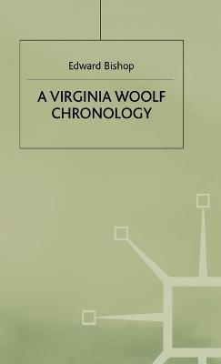 Virginia Woolf Chronology by Edward Bishop
