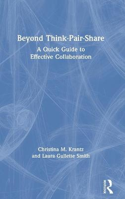 Beyond Think-Pair-Share: A Quick Guide to Effective Collaboration book