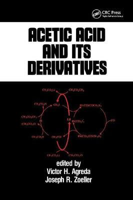 Acetic Acid and its Derivatives by Victor H. Agreda