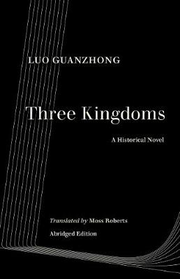 Three Kingdoms: A Historical Novel by Guanzhong Luo