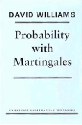 Probability with Martingales by David Williams