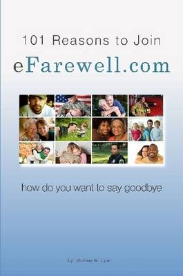 101 Reasons to Join EFarewell.Com by Michael Lynn