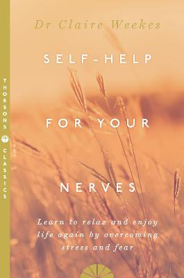 Self-Help for Your Nerves by Claire Weekes