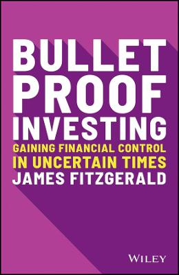 Bulletproof Investing: Gaining Financial Control in Uncertain Times book