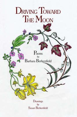 Driving Toward the Moon by Barbara Berkenfield
