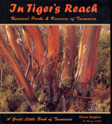 In Tigers Reach: National Parks and Reserves in Tasmania by Bernice Jergen