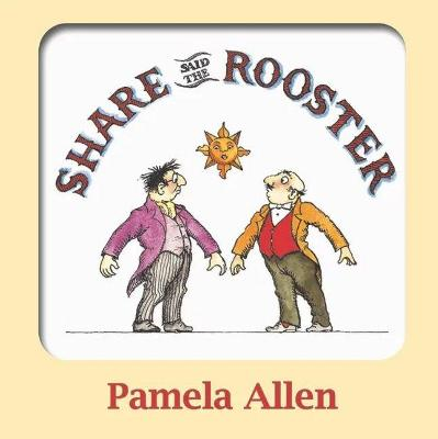 Share Said the Rooster by Pamela Allen