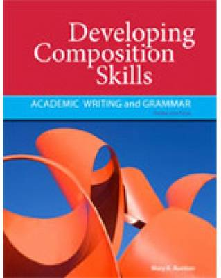 Developing Composition Skills: Academic Writing and Grammar by Mary Ruetten