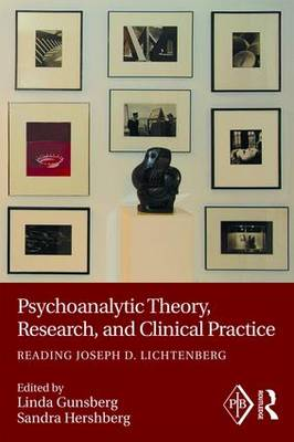 Psychoanalytic Theory, Research, and Clinical Practice by Linda Gunsberg