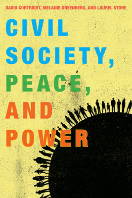 Civil Society, Peace, and Power by David Cortright