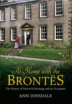 At Home with the Brontes by Ann Dinsdale