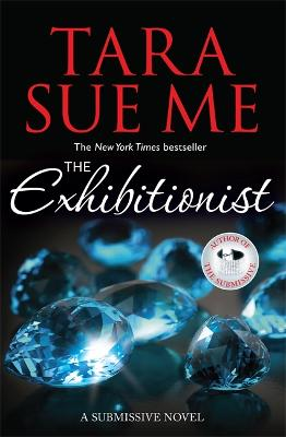 The Exhibitionist: Submissive 6 by Tara Sue Me