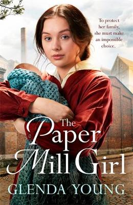 The Paper Mill Girl: An emotionally gripping family saga of triumph in adversity by Glenda Young