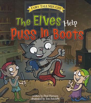 Elves Help Puss In Boots by Paul Harrison