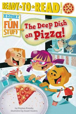 The Deep Dish on Pizza! by Dr Stephen Krensky