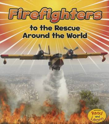 Firefighters to the Rescue Around the World by Linda Staniford