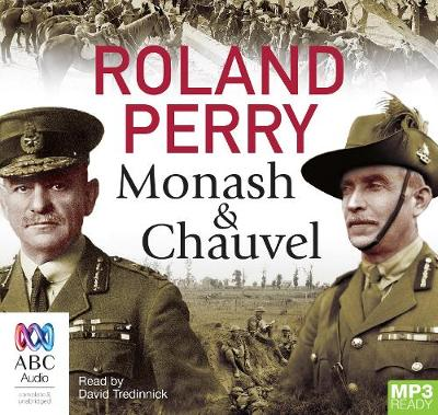 Monash And Chauvel by Roland Perry