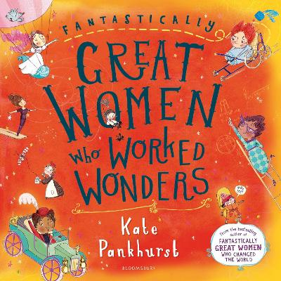 Fantastically Great Women Who Worked Wonders: Gift Edition by Kate Pankhurst