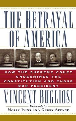 Betrayal of America by Vincent Bugliosi