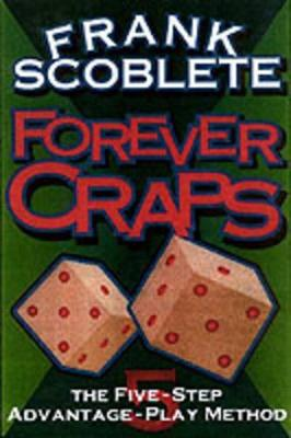 Forever Craps by Frank Scoblete