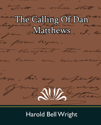 The Calling of Dan Matthews by Harold Bell Wright