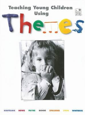 Teaching Young Children Using Themes by Marjorie J Kostelnik