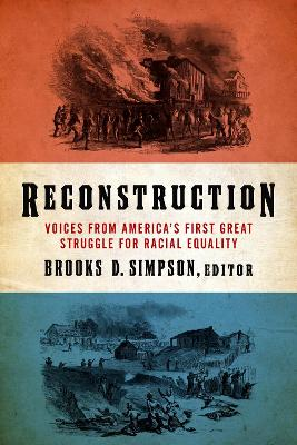 Reconstruction: Voices from America's First Great Struggle for Racial Equality book
