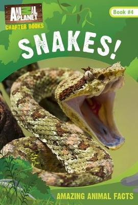Snakes! by Animal Planet