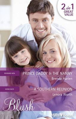 Prince Daddy and The Nanny / A Southern Reunion by Brenda Harlen