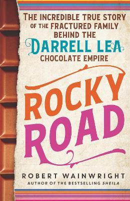 Rocky Road: The incredible true story of the fractured family behind the Darrell Lea chocolate empire book