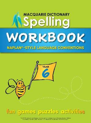 Macquarie Dictionary Spelling Workbook - Year 6 by Macquarie Dictionary