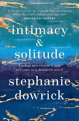 Intimacy and Solitude: Finding new closeness and self-trust in a distanced world book
