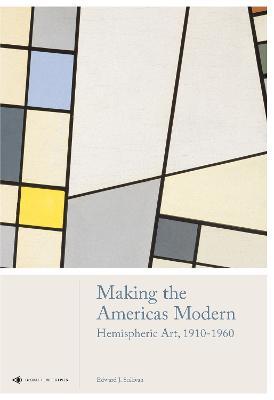 Making the Americas Modern by Edward J. Sullivan