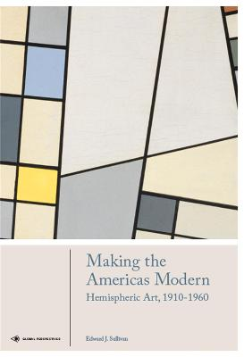 Making the Americas Modern by Edward J. Sullivan