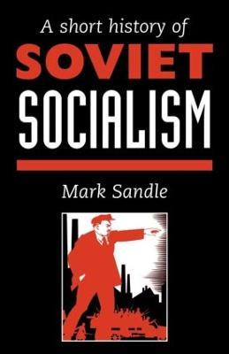 Short History Of Soviet Socialism book