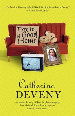 Free to a Good Home by Catherine Deveny