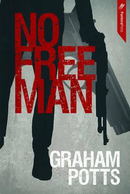 No Free Man by Graham Potts