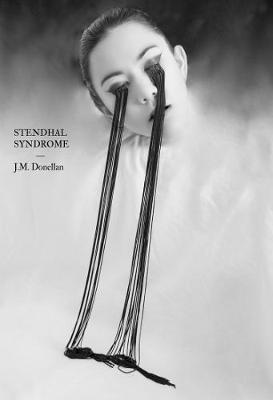 Stendhal Syndrome by J. M. Donellan