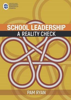 School Leadership: A Reality Check by Pam Ryan